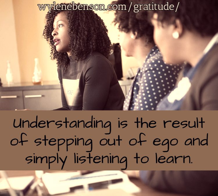 Gratitude for Listening to Learn