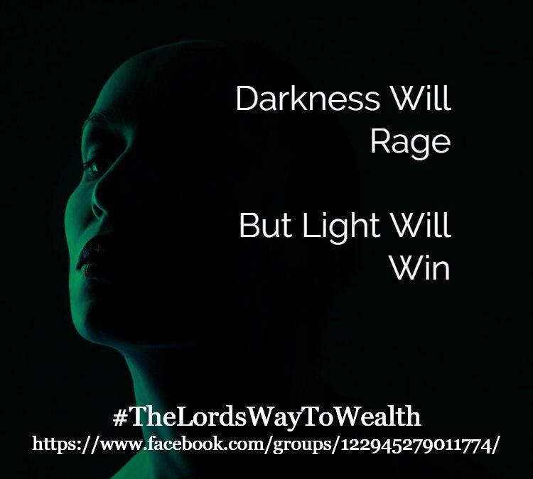 Darkness Will Rage, But Light Will Win